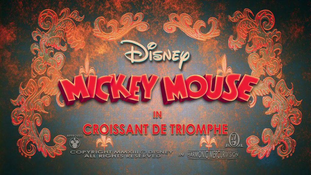Mickey Mouse: Croissant de Triomphe (2013)