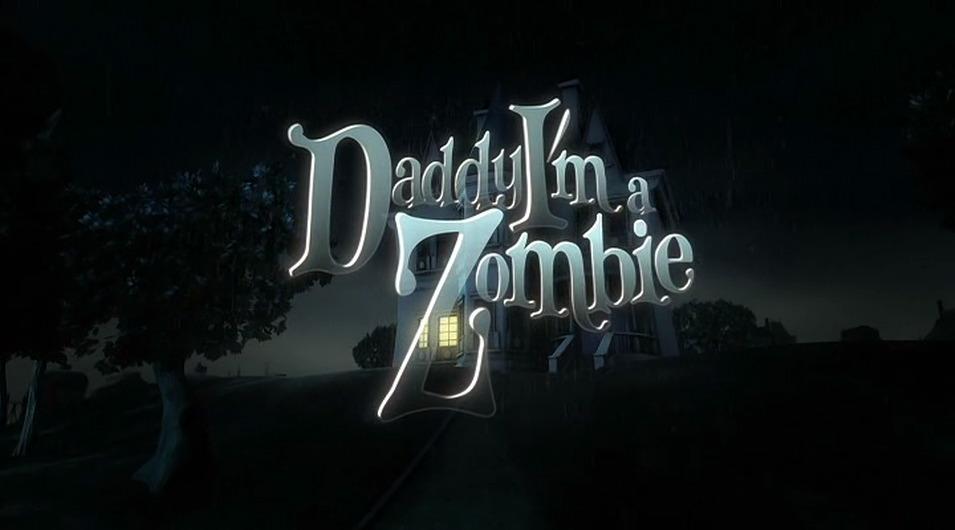 Daddy, I'm a Zombie (2011)